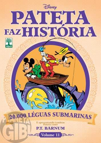 Pateta Faz História [2011] nº 011 out/2011 - 20.000 Léguas & P.T. Barnum