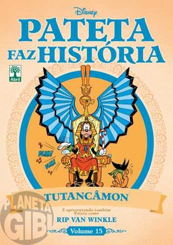 Pateta Faz História [2011] nº 015 nov/2011 - Tutancâmon & Rip Van Winkle