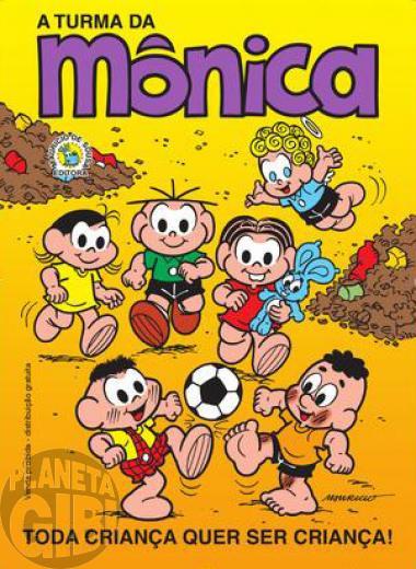 Turma da Mônica - Toda Criança Quer Ser Criança (2006 São Paulo) - Promo/Educativa