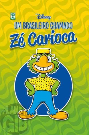Um Brasileiro Chamado Zé Carioca [Disney de Luxo nº 009 - 1ª Edição] nov/2015 - Capa Dura Lacrado