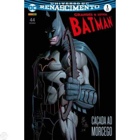 Grandes Astros Batman [Panini - Renascimento] nº 001 jun/2017 - Caçada ao Morcego