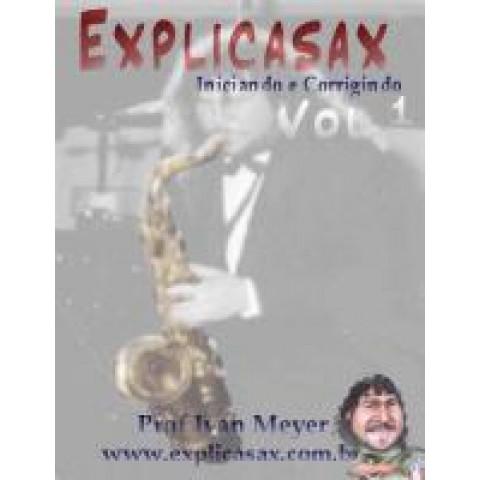 E-Book ExplicaSax Volume 1 - Iniciando e corrigindo - Prof. Ivan Meyer