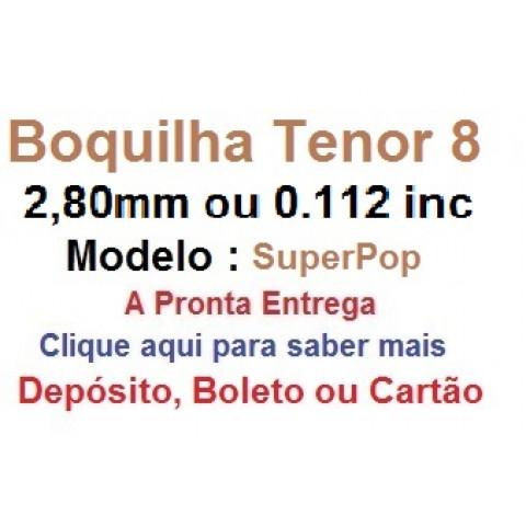BOQUILHA  SUPERPOP 8 COM 2,80 mm ( 0.112 inc ) de Abertura - A PRONTA ENTREGA