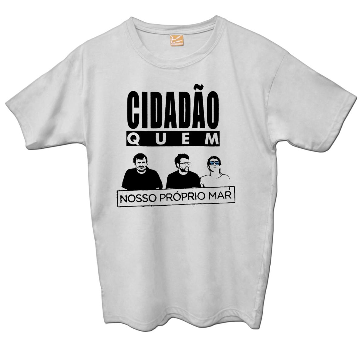 Camiseta Cidadão Quem - Nosso Próprio Mar