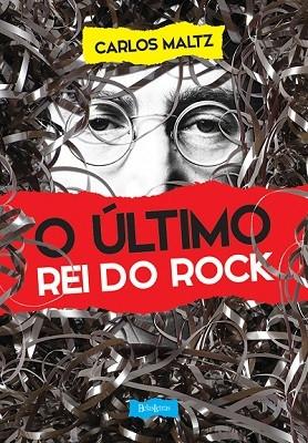 O Último Rei do Rock - Carlos Maltz