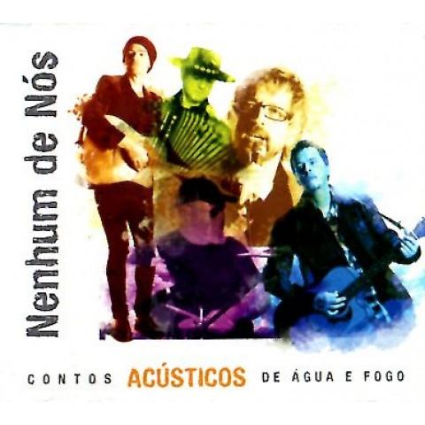 CD Nenhum de Nós - Contos Acústicos de Água e Fogo