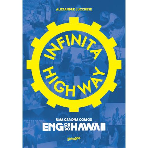 Infinita Highway: Uma carona com os Engenheiros do Hawaii - Alexandre Lucchesi