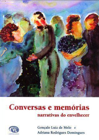 Conversas e Memórias - narrativas do envelhecer