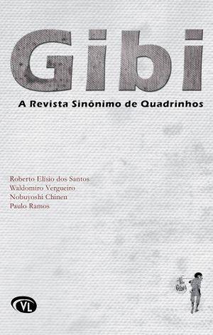Gibi - A revista sinônimo de quadrinhos