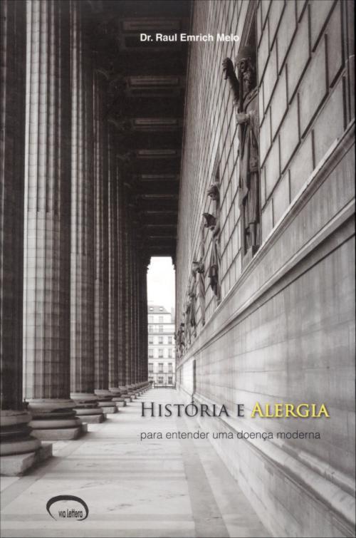 Historia e alergia - Para entender uma doença moderna (revisada e ampliada)