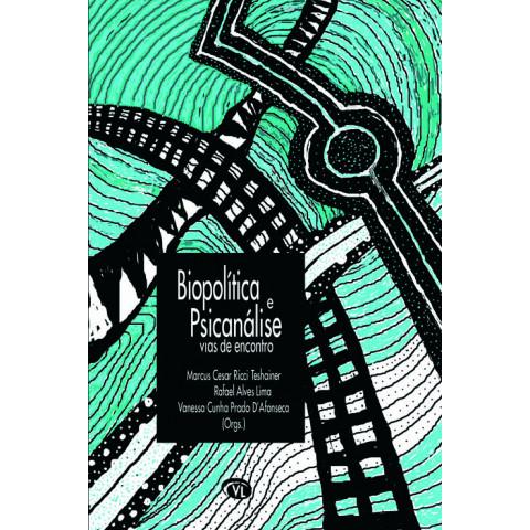 Biopolítica e psicanálise: vias de encontro
