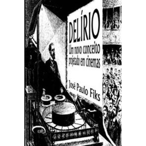 Delirio - Um novo conceito projetado em cinemas