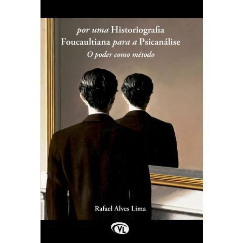 Por uma Historiografia Foucaultiana para a Psicanálise. O poder como método