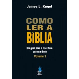 Como ler a Bíblia - Vol. 01