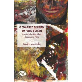O complexo de Édipo em Freud e Lacan - Uma introdução à fobia do pequeno Hans